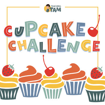 Cupcake Challenge – 3rd, 4th, 5th, 6th Grade – STEAM Design Challenge