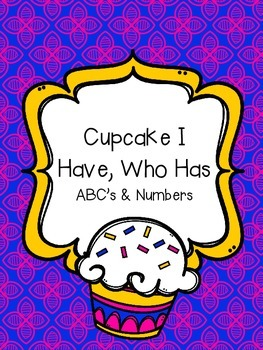 Cupcake I Have, Who Has Game ABC's and Numbers