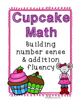 Cupcake Math | Building Fluency Adding within 10 & Number Sense | CCSS Aligned