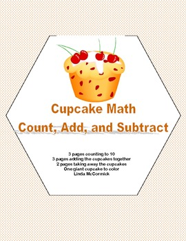 Cupcake Math -Count, Put the Cupcakes Together, Take the C