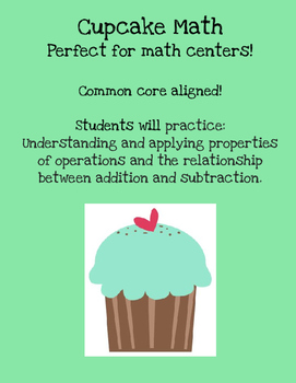 Cupcake Math {Using the relationship between addition and subtraction}