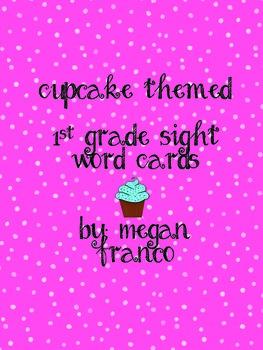 Cupcake Theme: 1st Grade Sight Words