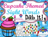 Cupcake Themed Sight Words: Pre-Primer Dolch Sight Words (Dab it)