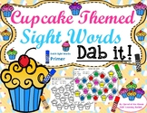Cupcake Themed Sight Words: Primer Dolch Sight Words (Dab it)