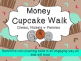 Cupcake Walk- Counting Money (Dimes, Nickels, & Pennies)