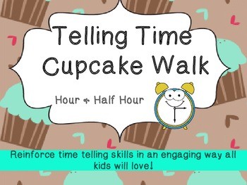 Cupcake Walk- Telling Time (Hour & Half Hour)