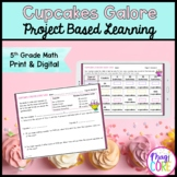 Cupcakes Galore! Project Learning - 5th - Printable & Goog