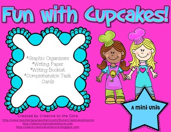 Cupcakes Mini Unit~ Includes Graphic Organizers & Much More!
