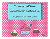 Cupcakes and Smiles Do Subtraction Facts to Five