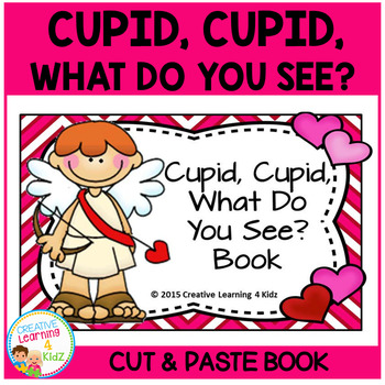 Valentine's Day Cupid, Cupid, What Do You See? Matching Book