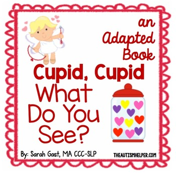 Cupid, Cupid - What Do You See? {an Adapted Book}