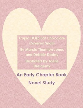 Cupid DOES Eat Chocolate Covered Snails Novel Study