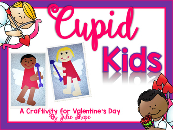 Cupid Kids {A Cupid Craftivity and Writing Printables for