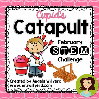 Valentine's Day STEM Challenge: Cupid's Catapult - Grades 5-8 SMART Board Lesson