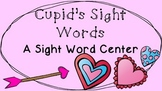 Cupid's Sight Words- A Sight Word Center