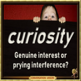 Curiosity – genuine interest or prying interference? – ESL adult power point