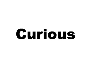 Conversation - Curious