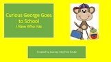 Curious George At School (Unit 1) I Have Who Has (Journeys