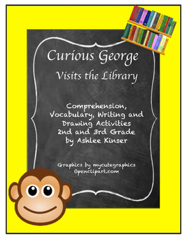 Curious George Visits the Library - Comprehension, Vocabulary, Writing and More