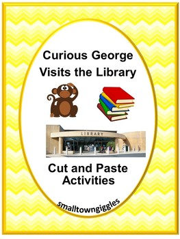 Curious George Visits the Library Cut and Paste Activities P-K, K, Special Ed