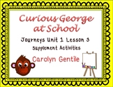 Curious George at School Journeys Unit 1 Lesson 3  1st gr. Supplement Activities