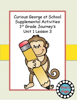 Curious George at School Supplemental Activities for Journey's Unit 1 Lesson 3