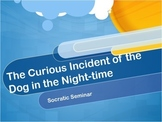 Curious Incident of the Dog in the Night-time Socratic Seminar