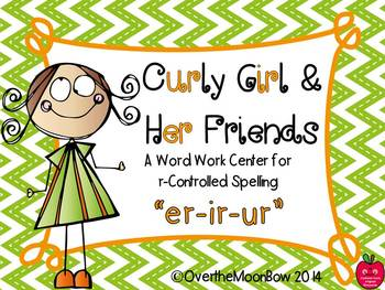 Curly Girl & Her Friends –er, ir, ur Spelling Bossy-R Sort Word Work Center