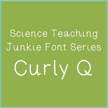 Curly Q - Science Teaching Junkie Font Series
