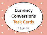 Currency Conversions Task Cards