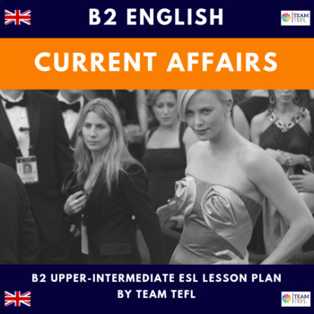 Current Affairs B2 Upper-Intermediate Lesson Plan For ESL
