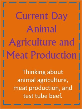 Current Day Animal Agriculture and Meat Production