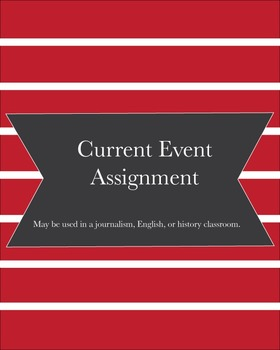 Current Event Assignment for history, journalism or English classroom