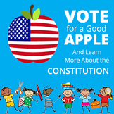 Vote for a Good Apple - Our Constitution - A Classroom Election Activity