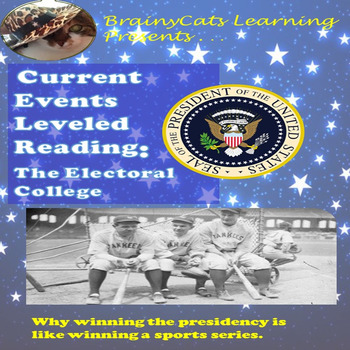 How We Choose the President:  The Electoral College