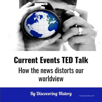 Current Events TED Talk: How the news distorts our worldview