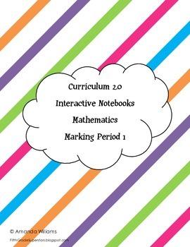 Curriculum 2.0 Math Interactive Notebook Marking Period1