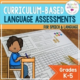 Curriculum Based Language Assessments for Grades K-5 Aligned with Standards