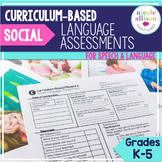 Curriculum Based Social Language Assessments for Grades K-