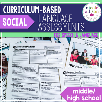 Curriculum Based Social Language Assessments for MS HS Aligned with CCSS