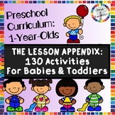 Curriculum For Babies And Toddlers (1-Year-Olds): 130 Less