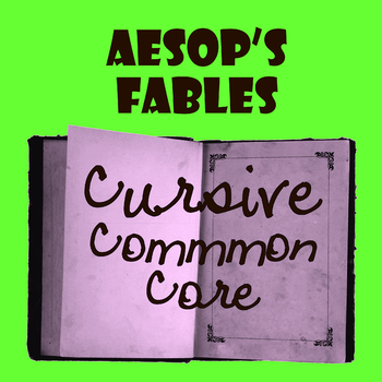 Cursive ELA-Aesop Fables. The Bundle of Sticks. Common Cor