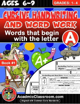 Cursive Handwriting: And Word Work. Words That Begin With The Letter (A)