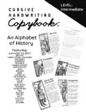 Cursive Handwriting Copybook for Teens: An Alphabet of History