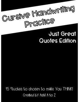 Cursive Handwriting Practice: 15 Just Great Quotes
