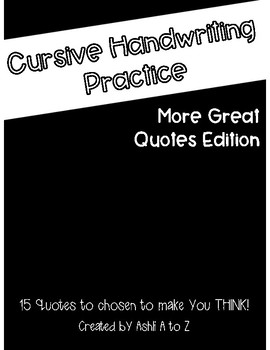 Cursive Handwriting Practice: 15 More Great Quotes