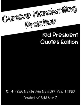 Cursive Handwriting Practice: 15 Quotes from Kid President