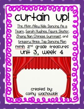 Curtain Up!  MMH Treasures 2nd Grade, Unit 3 Week4