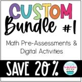 Custom Bundle #1 - Math Pre-Assessments & Digital Activities