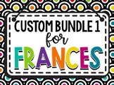 Custom Bundle 1 for Frances A.